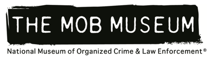 THE MOB MUSEUM (The National Museum of Organized Crime and Law Enforcement) - April 8, 2021 @ ZOOM